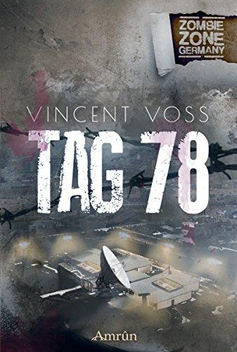 Buchseite und Rezensionen zu 'Zombie Zone Germany: Tag 78: Eine ZZG-Novelle' von Vincent Voss