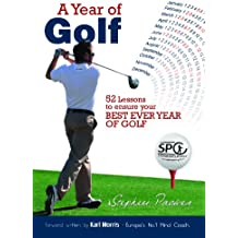 A Year of Golf - 52 Lessons to Ensure your Best EVER Year of Golf (English Edition)