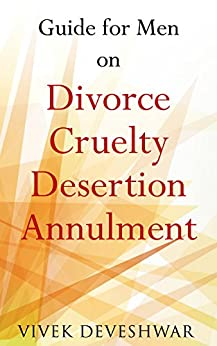 Guide for Men on Divorce, Cruelty, Desertion, Annulment by [Deveshwar, Vivek]