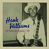 Songtexte von Hank Williams - The Garden Spot Programs, 1950