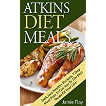 Atkins Diet Meals: Delicious Healthy Recipes, 7 Day Meal (English Edition)