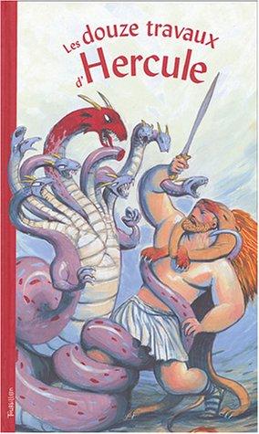 Les douze travaux d'Hercule par Marie-Odile Fordacq, Antoine Ronzon