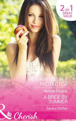 book cover of Her Irresistible Protector / A Bride by Summer