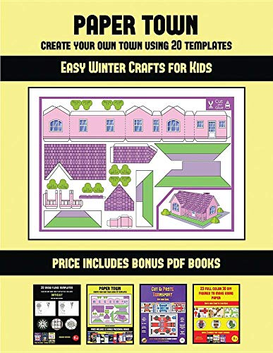 Easy Winter Crafts for Kids (Paper Town - Create Your Own Town Using 20 Templates): 20 full-color kindergarten cut and paste activity sheets designed ... includes 12 printable PDF kindergarten workb