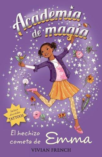 Academia De Magia 5. El Hechizo Cometa De Emma (Libros Para Jóvenes - Libros De Consumo - Academia De Magia) por Vivian French