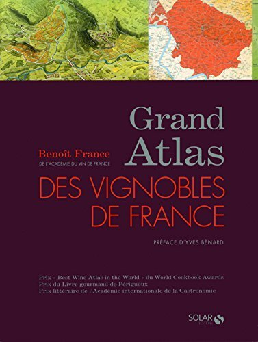 Grand Atlas des vignobles de France (French Edition) by Benoit France, Jean-Luc Berger, Andr Combaz, Yves Benard (2008) Hardcover