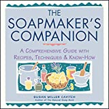 The Soapmaker's Companion: A Comprehensive Guide with Recipes, Techniques & Know-How (Natural Body Series - The Natural Way to Enhance Your Life) by Susan Miller Cavitch (1997-01-07)