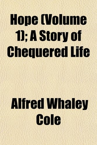 Hope (Volume 1); A Story of Chequered Life