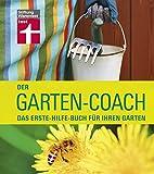 Der Garten-Coach: Das Erste-Hilfe-Buch für Ihren Garten