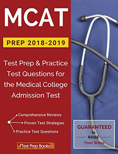 Review Online MCAT Prep 2018 2019 Test Practice Questions For The Medical College Admission Read