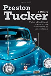 Preston Tucker and Others: Tales of Brilliant Automotive Innovations