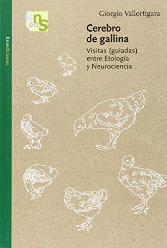 Cerebro de gallina: Visitas (guiadas) entre etología y neurociencia por Giorgio Vallortigara