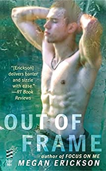 Out of Frame (In Focus Book 3) by [Erickson, Megan]