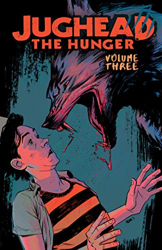 Jughead: The Hunger Vol. 3 (Judhead The Hunger, Band 3) (Halloween Hunger Für)