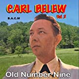 Carl Belew Volume 2: Old Number Nine