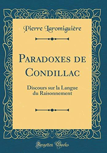 Paradoxes de Condillac: Discours Sur La Langue Du Raisonnement (Classic Reprint) par Pierre Laromiguiere