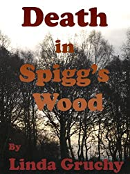 Death in Spigg's Wood (Elversford Mysteries Book 1)