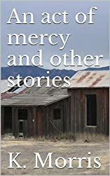 An act of mercy and other stories