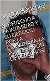 Image de EL DERECHO A LA INTIMIDAD Y SU EJERCICIO POR LA CIUDADANÍA. LA PONDERACIÓN DE DERECHOS.