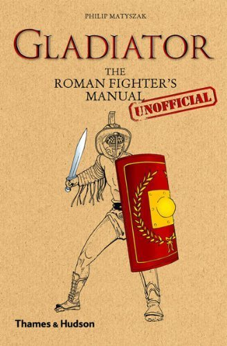 Gladiator: The Roman Fighter's [Unofficial] Manual by Matyszak, Philip (2011) Hardcover