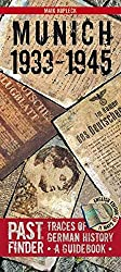 Past Finder - Munich 1933-1945: Traces of German History - A Guidebook (Pastfinder)