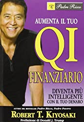Aumenta il tuo QI finanziario. Diventa più intelligente con il tuo denaro