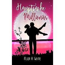 Hauptsache Millionär: Romantische Komödie (German Edition)