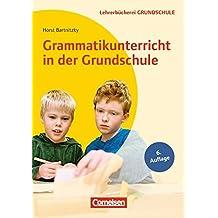Lehrerbücherei Grundschule: Grammatikunterricht in der Grundschule: Für die Klassen 1 bis 4