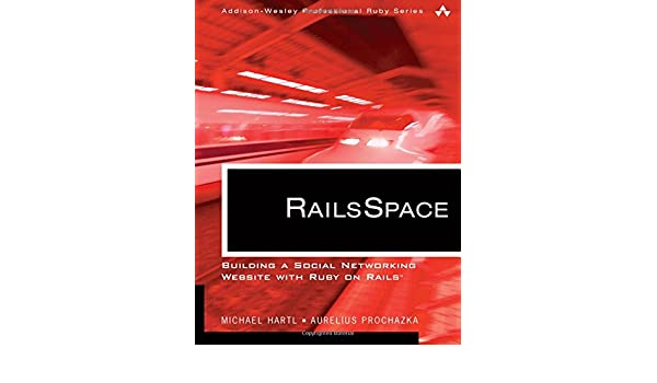 9ff45b7768 Buy RailsSpace: Building a Social Networking Website with Ruby on Rails?  (Addison-Wesley Professional Ruby) Book Online at Low Prices in India |  RailsSpace: ...