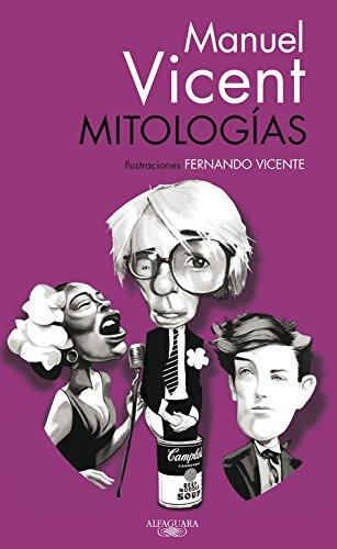 Mitologías (FUERA COLECCION ALFAGUARA ADULTOS) por Manuel Vicent