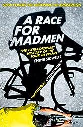 A Race for Madmen: A History of the Tour de France