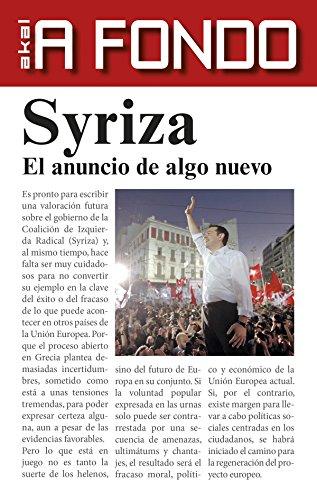 Syriza. El anuncio de algo nuevo (A fondo) por Antonio Cuesta Marín