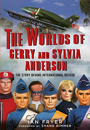 The Worlds of Gerry and Sylvia Anderson: The Story Behind International Rescue (Toy Story-film-theater)