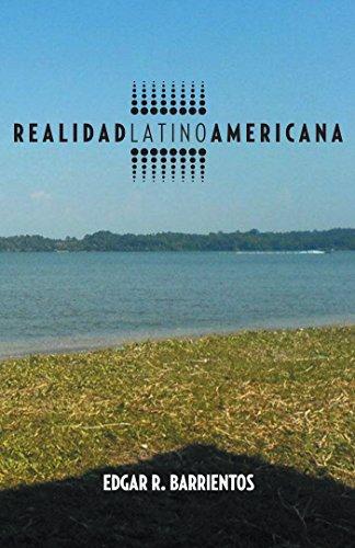 Realidad  Latino Americana por Edgar R. Barrientos