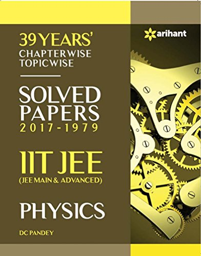 39 Years' Chapterwise Topicwise Solved Papers (2017-1979) IIT JEE Physics
