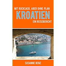 Mit Rucksack, aber ohne Plan - Kroatien: Ein Reisebericht