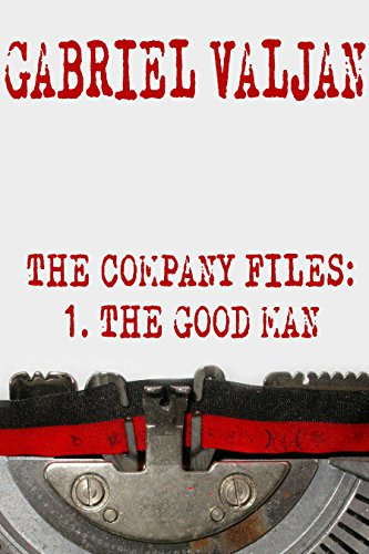 The Company Files: The Good Man by [Valjan, Gabriel]