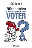 200 pensées à méditer avant d'aller voter (French Edition)