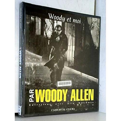 Par Woody Allen : Woody et moi, entretiens avec Stig Björkman