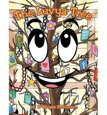 [ THE LUVYA TREE ] Robinson, D'Wayne (AUTHOR ) Apr-23-2014 Paperback