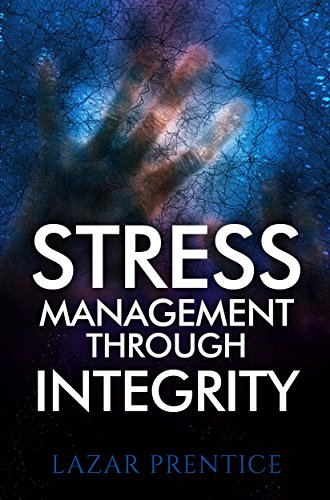 Stress Management through Integrity (English Edition)