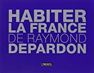 Habiter la France par Raymond Depardon