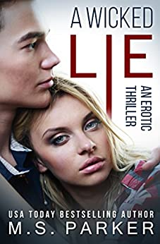 A Wicked Lie: An Erotic Thriller by [Parker, M. S.]