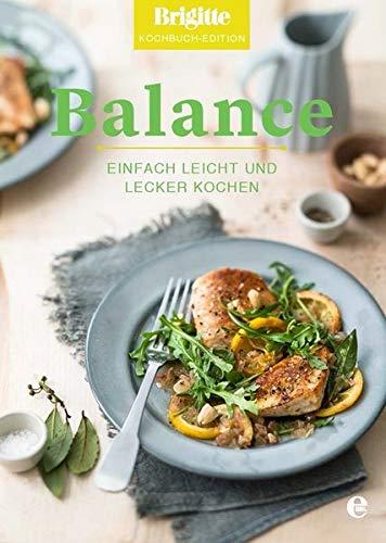 Balance: Einfach leicht und lecker kochen (Brigitte Kochbuch-Edition(Gesamt))