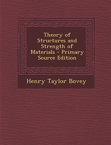 Theory of Structures and Strength of Materials - Primary Source Edition