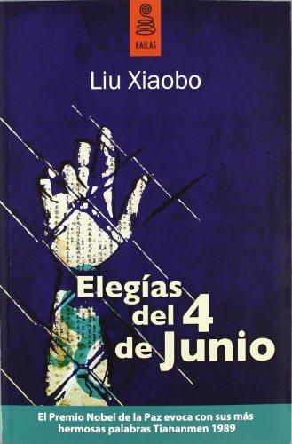 ELEGÍAS DEL 4 DE JUNIO (No ficción) por LIU XIAOBO