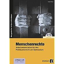 Menschenrechte: Arbeitsmaterialien für den Politikunterricht am Gymnasium (9. und 10. Klasse)