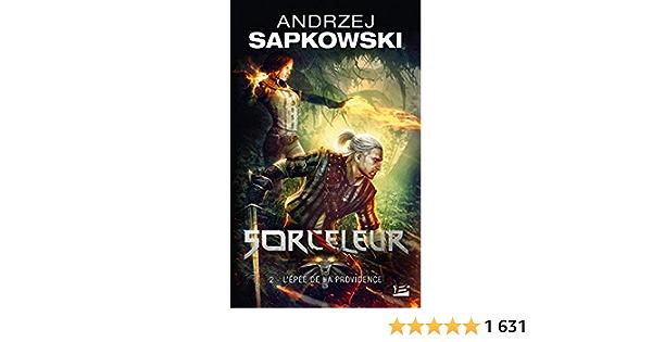 LÉpée de la providence Poche Sorceleur Tome 2 19 mai 2011 Andrzej Sapkowski Bragelonne 2811205071 Fantasy