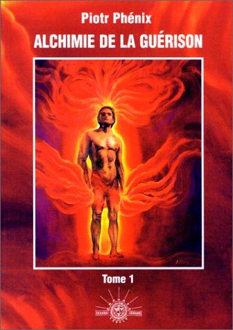 L'Alchimie de la guérison, tome 1