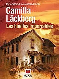 Las huellas imborrables par Camilla Läckberg